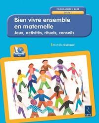 Bien vivre ensemble en maternelle (+ CD-Rom)