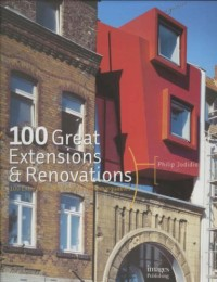 100 Great Extensions & Renovations
