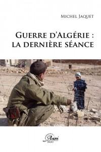 Guerre d'Algérie, la dernière séance