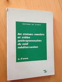 Les statues-menhirs et steles anthropomorphes du midi méditerranéen