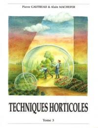 Techniques horticoles : Tome 3
