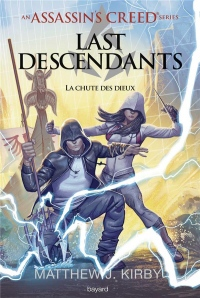 An Assassin's Creed series - Last descendants, Tome 03: La chute des dieux