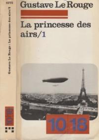 La Princesse des airs (10/18 [i.e. Dix/dix-huit] ; 1075-1076) (French Edition)