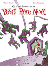Petit Père Noël, tome 4 : On a volé le courrier du Petit Père Noël