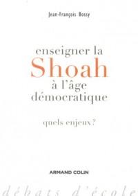Enseigner la Shoah à l'âge démocratique : Quels enjeux ?