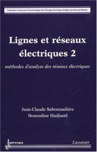 Lignes et réseaux électriques : Tome 2, Méthodes d'analyse des réseaux électriques