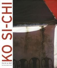 Ko Si-Chi : Edition bilingue français-anglais