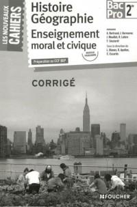 Les Nouveaux Cahiers Histoire-Géographie - EMC 2de BAC PRO Corrigé