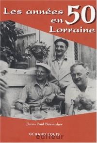 Les années 50 en Lorraine