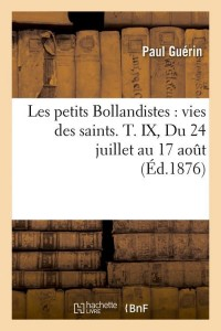 Les Petits Bollandistes T  IX  ed 1876