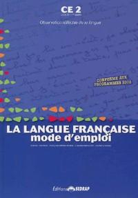 Le manuel - la langue française mode d'emploi - CE2