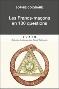 Les francs maçons en 100 questions