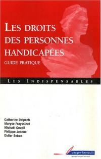 Les droit des personnes handicapées : Guide pratique