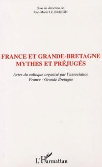 France et Grande-Bretagne: mythes et préjugés : Actes du colloque organisé par l'association France-Grande Bretagne
