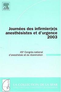 Journées des infirmier(e)s anesthésistes et d'urgence 2003 : 45e Congrès national d'anesthésie et de réanimation