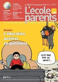L'école des parents, N° 622, janvier-février-mars 2017 : L'éducation positive en questions