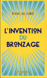 L'invention du bronzage [Poche]