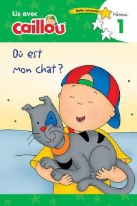 Lis avec Caillou Où est mon chat ? - niveau 1