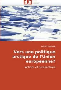 Vers une politique arctique de l'Union européenne?: Actions et perspectives