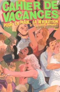 Cahier de Vacances pour la Plage, la Revolution et les Diners Mondains