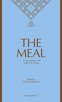 The Meal : On the table 6. A conversation with Gilbert & George