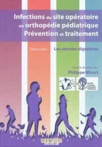 Infections du site opératoire en orthopédie pédiatrique, prévention et traitement : Table ronde : Les stomies digestives