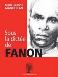 Sous la Dictee de Fanon
