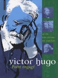 Victor Hugo : Poète engagé