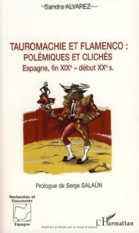 Tauromachie et flamenco :  polémiques et clichés : Espagne, fin du XIXe - début XXe siècles
