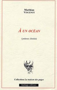 A un océan (poèmes choisis)