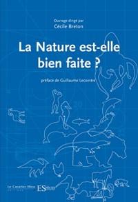 Nature Est-Elle Bien Faite ? (la)