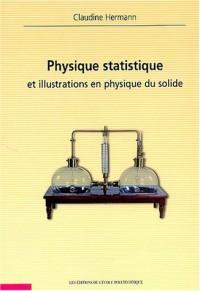 Physique statistique et illustrations en physique du solide