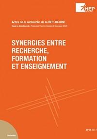 Synergies Entre Recherche, Formation et Enseignement. (Actes de la Re