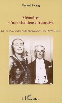 Mémoire d'une chanteuse française : La vie et les amours de Madeleine Grey (1896-1979)