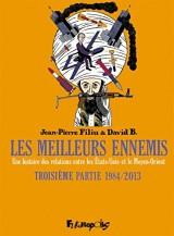 Les meilleurs ennemis (Tome 3-Troisième partie:1984-2013): Une histoire des relations entre les États-Unis et le Moyen-Orient