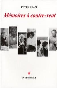 Mémoires à contre-vent : De Berlin sous Hitler à Paris et Londres avec la BBC