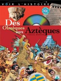 Voir l'histoire, tome 3 : Des Olmèques aux Aztèques