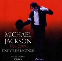 Michael Jackson : 1958-2009, La vie d'une légende