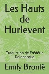 Les Hauts de Hurlevent: Traduction de  Frédéric Delebecque