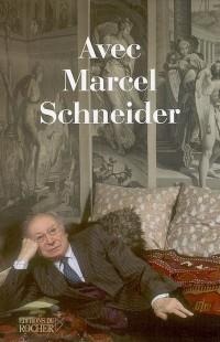 Avec Marcel Schneider