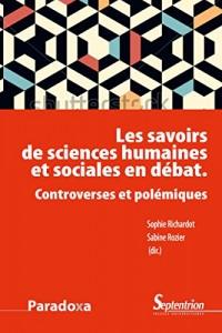 Les savoirs de sciences humaines et sociales en débat: Controverses et polémiques