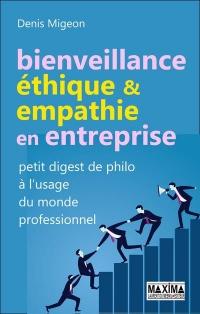 Bienveillance, éthique & empathie en entreprise - Petit digest de philo à l'usage du monde professi