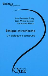 Ethique et Recherche - un Dialogue a Construire