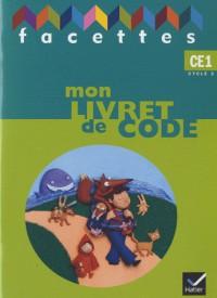 Facettes CE1, Livret Code (Non Vendu Seul) Compose le 9653445