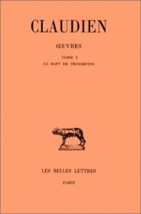 Oeuvres, tome 1 : Le Rapt de Proserpine