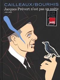 Jacques Prévert n'est pas un poète - tome 0 - Jacques Prévert n'est pas un poète