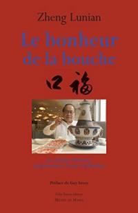 Le bonheur de la bouche : La cuisine chinoise, quintessence d'une civilisation