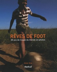 Rêves de foot : 20 ans de coupes de monde en photo
