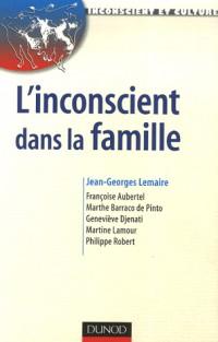 L'inconscient dans la famille : Approches en thérapies familiales psychanalytiques