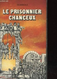 Le Prisonnier chanceux ou les Aventures de Jean de La Tour-Miracle (Aventures)